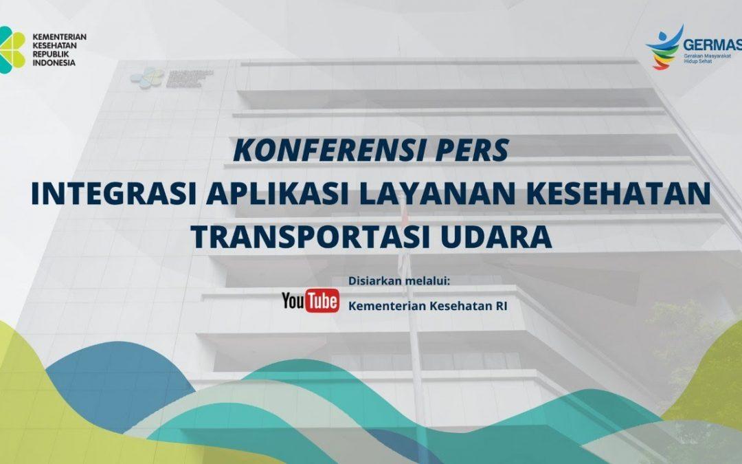 Konferensi Pers: Integrasi Aplikasi Layanan Kesehatan Transportasi Udara