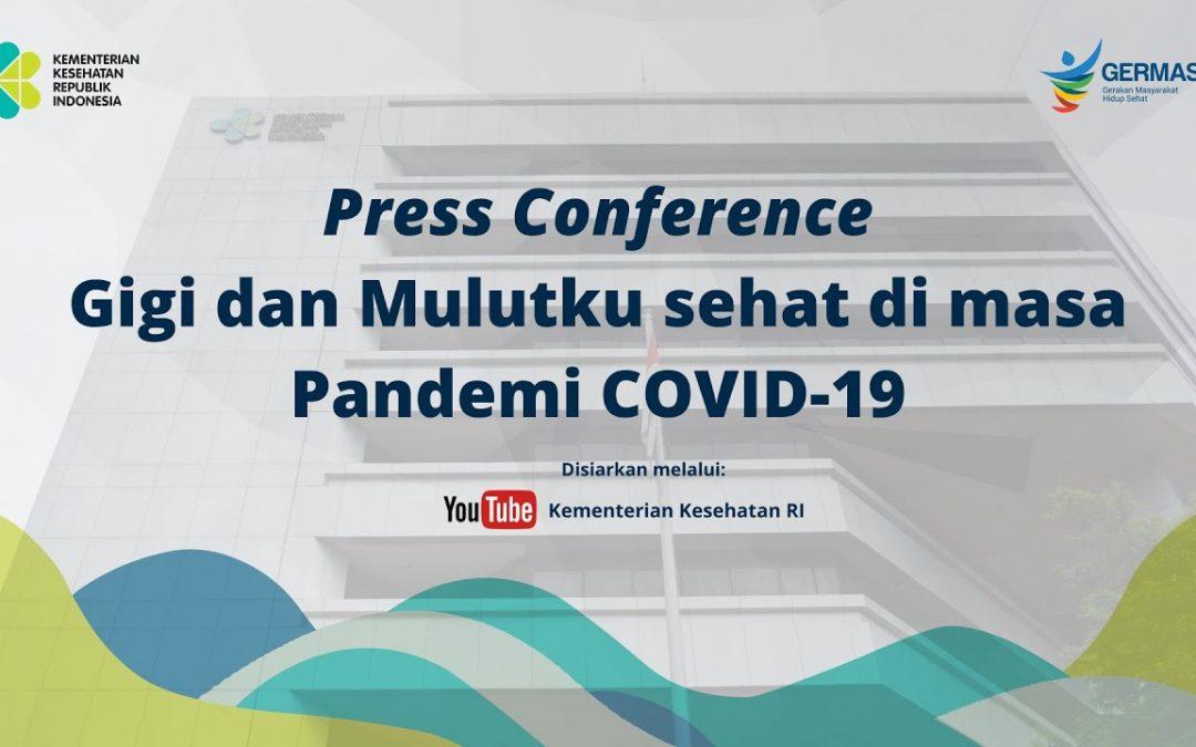 Press Conference: Gigi dan Mulutku sehat di masa Pandemi COVID-19